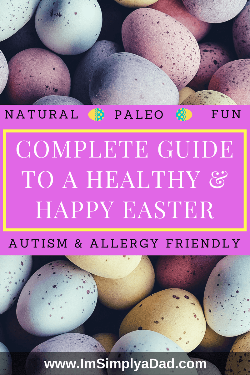 Complete guide to a happy, healthy Easter for young children, autism kids, & special needs.