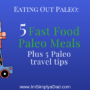 Eating Out Paleo: 5 Fast Food Paleo Meals and 5 on the paleo options plus paleo travel tips